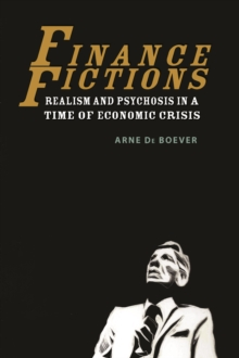 Finance Fictions : Realism and Psychosis in a Time of Economic Crisis, Paperback / softback Book