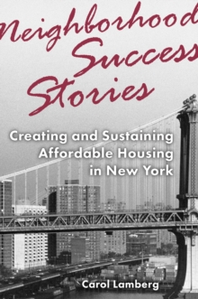 Neighborhood Success Stories : Creating and Sustaining Affordable Housing in New York, Paperback Book