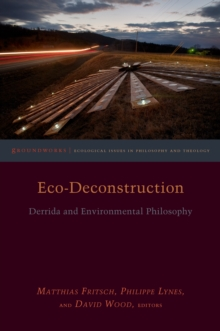 Eco-Deconstruction : Derrida and Environmental Philosophy, Paperback Book