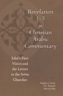 Revelation 1-3 in Christian Arabic Commentary : John's First Vision and the Letters to the Seven Churches, Hardback Book