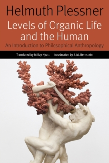 Levels of Organic Life and the Human : An Introduction to Philosophical Anthropology, Paperback / softback Book