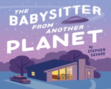 The Babysitter From Another Planet, Hardback Book