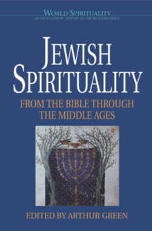 Jewish Spirituality: From the Bible Through the Middle Ages, Paperback / softback Book