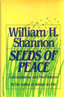 Seeds of Peace : Contemplation and Non-Violence, Paperback / softback Book