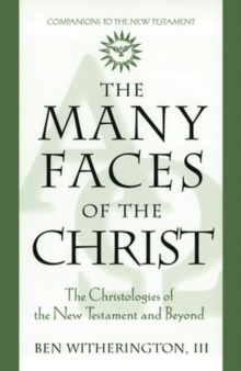 The Many Faces of Christ : The Christologies of the New Testament and Beyond, Paperback / softback Book