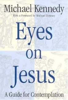 Eyes on Jesus : A Guide for Contemplation, Paperback / softback Book
