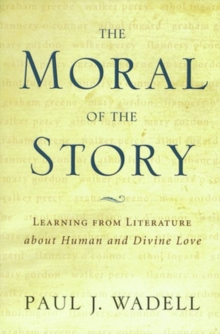 The Moral of the Story : Reflections on Religion and Literature, Paperback / softback Book