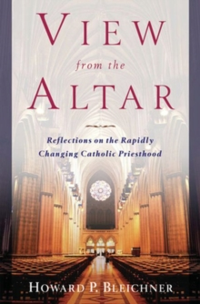 View from the Altar : Reflections on the Rapidly Changing Catholic Priesthood, Paperback / softback Book