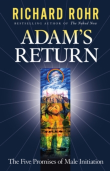 Adam's Return : The Five Promises of Male Initiation, Paperback / softback Book
