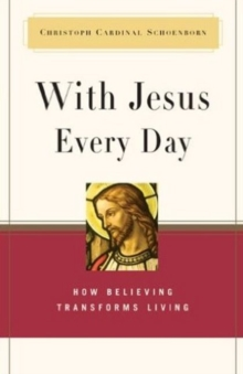 With Jesus Every Day : How Believing Transforms Living, Hardback Book