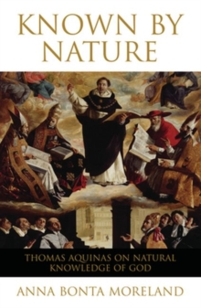 Known by Nature : Thomas Aquinas on Natural Knowledge of God, Paperback / softback Book