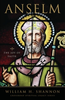 Anselm : The Joy of Faith, Paperback / softback Book