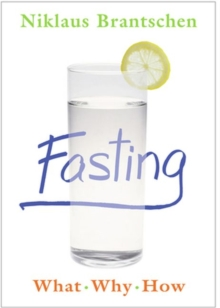 Fasting : What  Why  How, Paperback Book