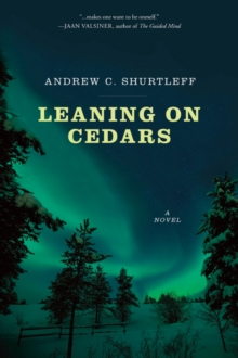 Leaning on Cedars : A Novel, Hardback Book