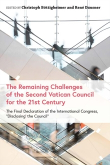 The Remaining Challenges of the Second Vatican Council for the 21st Century : The Final Declaration of the International Congress, aDisclosing the Councila, Hardback Book