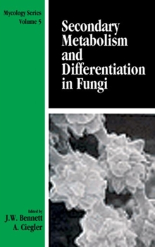 Secondary Metabolism and Differentiation in Fungi, Hardback Book