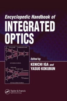 Encyclopedic Handbook of Integrated Optics, Hardback Book