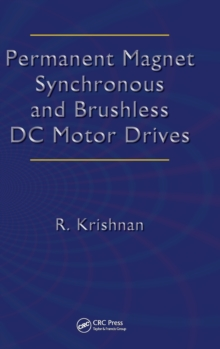 Permanent Magnet Synchronous and Brushless DC Motor Drives, Hardback Book