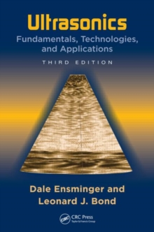 Ultrasonics : Fundamentals, Technologies, and Applications, Third Edition, Hardback Book