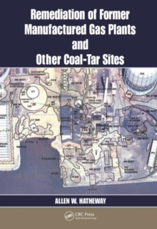 Remediation of Former Manufactured Gas Plants and Other Coal-tar Sites, Hardback Book