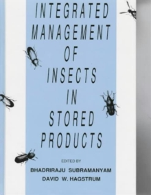 Integrated Management of Insects in Stored Products, Hardback Book