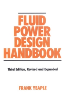 Fluid Power Design Handbook, Third Edition, Hardback Book