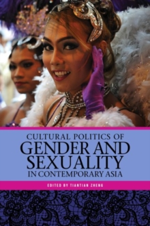 Cultural Politics of Gender and Sexuality in Contemporary Asia, Paperback / softback Book