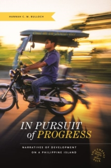 In Pursuit of Progress : Narratives of Development on a Philippine Island, Paperback / softback Book