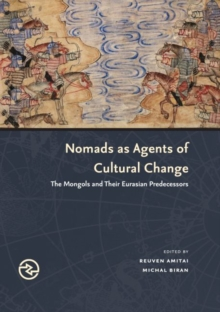 Nomads as Agents of Cultural Change : The Mongols and Their Eurasian Predecessors, Paperback / softback Book