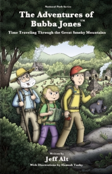 The Adventures of Bubba Jones : Time Traveling Through the Great Smoky Mountains, Paperback / softback Book