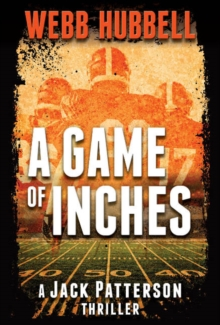 A Game of Inches : A Jack Patterson Thriller, Hardback Book
