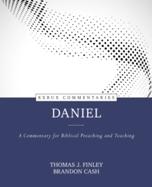 Daniel : A Commentary for Biblical Preaching and Teaching, Hardback Book