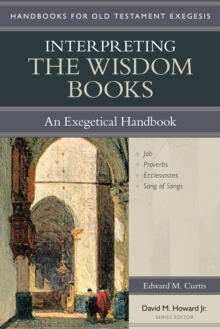 Interpreting the Wisdom Books : An Exegetical Handbook, Paperback / softback Book