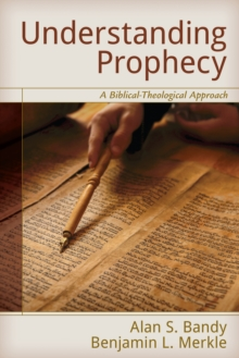 Understanding Prophecy : A Biblical-Theological Approach, Paperback / softback Book