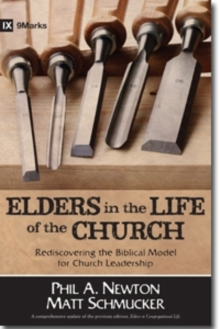 Elders in the Life of the Church : Rediscovering the Biblical Model for Church Leadership, Paperback / softback Book