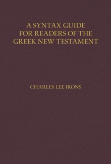 A Syntax Guide for Readers of the Greek New Testament, Hardback Book