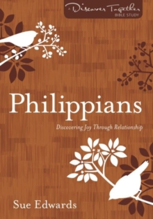 Philippians : Discovering Joy Through Relationship, Paperback / softback Book