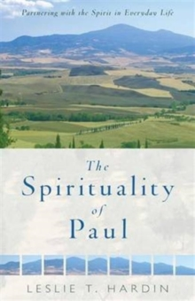 The Spirituality of Paul : Partnering with the Spirit in Everyday Life, Paperback / softback Book