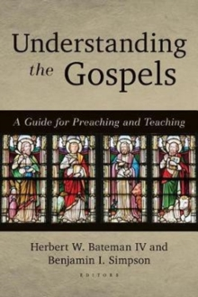 Understanding the Gospels : A Guide for Preaching and Teaching, Paperback / softback Book