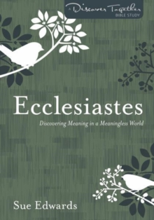 Ecclesiastes : Discovering Meaning in a Meaningless World, Paperback / softback Book