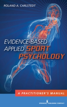 Evidence-Based Applied Sport Psychology : A Practitioner's Manual, Paperback / softback Book