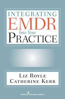 Integrating EMDR into Your Practice, Paperback / softback Book