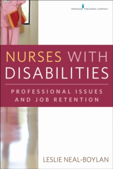 Nurses with Disabilities : Professional Issues and Job Retention, Paperback / softback Book