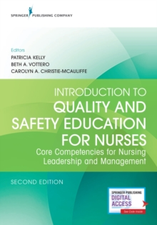 Introduction to Quality and Safety Education for Nurses : Core Competencies for Nursing Leadership and Management, Paperback / softback Book