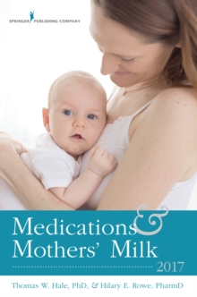 Medications & Mothers' Milk 2017, Paperback Book