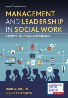 Management and Leadership in Social Work : A Competency Based Approach, Paperback / softback Book