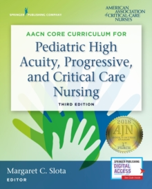 AACN Core Curriculum for Pediatric High Acuity, Progressive, and Critical Care Nursing, Paperback / softback Book