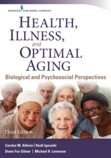 Health, Illness, and Optimal Aging : Biological and Psychosocial Perspectives, Paperback / softback Book