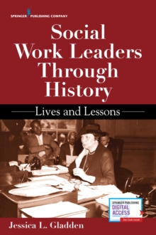 Social Work Leaders Through History : Lives and Lessons, Paperback / softback Book