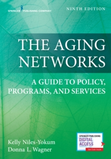 The Aging Networks : A Guide to Policy, Programs, and Services, Paperback / softback Book